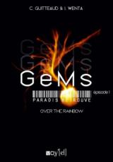 GeMs : Paradis Retrouvés, Episode 1 : Over The Rainbow