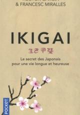 Ikigai. Le secret des japonais pour une vie longue et heureuse