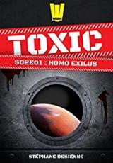 Toxic, Saison 2, Tome 1 : Homo exilus