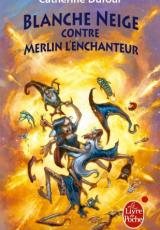 Quand les Dieux Buvaient, Tome 2 : Blanche Neige contre Merlin l'enchanteur