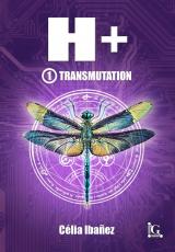 H+, Transmutation (tome 1)
