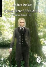 Heaven Forest, T3 - D'une Terre a une Autre,
