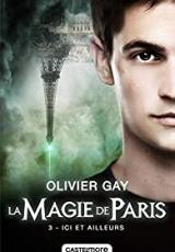 La Magie de Paris, tome 3 : Ici et Ailleurs
