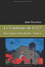 Le Fantôme de l'A72: Des Crimes & Des Routes, Tome 2