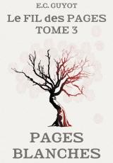 Le Fil des Pages Tome 3 : Pages Blanches