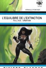 L'Equilibre de l'extinction : F.E.L.I.N.E. - Création