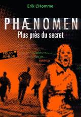 Phænomen, Tome 2 : Plus près du secret