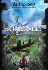 SUR LES AILES DE L'IMAGINAIRE - Vol. 2