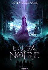Terre Arcane, tome 1 : L'aura noire