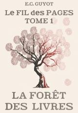 Le Fil des Pages Tome 1 : La Forêt des Livres
