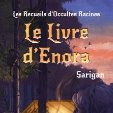Les Recueils d'Occultes Racines - T2 - Le Livre d'Enora