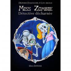 Miss Zombie, détective décharnée