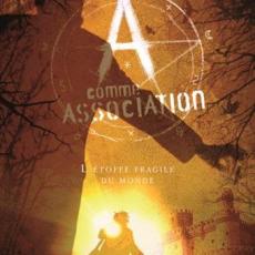 A comme Association, tome 3 : L'étoffe fragile du monde