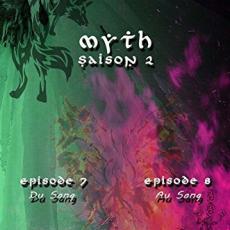 Myth Saison 2, Épisodes 7 et 8