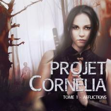 Projet Cornélia, tome 1: Afflictions