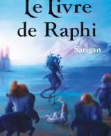"""Sortie """"Occultes Racines - Tome 3 - Le Livre de Raphi"""" de Sarigan"""