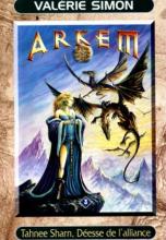 Arkem, la pierre des ténèbres, Tome 3 : Tahnee Sharn, déesse de l'alliance