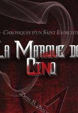 Chroniques d'un Saint Exorciste 1 : La Marque des Cinq
