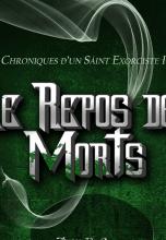 Chroniques d'un Saint Exorciste 3 : Le Repos des Morts