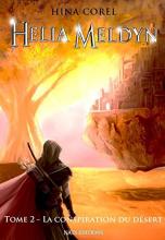 Helia Meldyn, T2 : La conspiration du désert