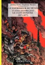 Le chérisseur de têtes et autres pacotilles pour le club Diogène (1871-1877)