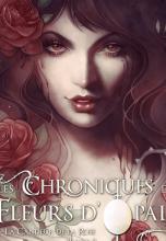 Les Chroniques des Fleurs d'Opale / Tome I - La Candeur de la Rose - Partie 2
