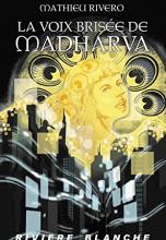La voix brisée de Madharva