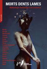 Morts Dents Lames : Anthologie hommage à la Violence