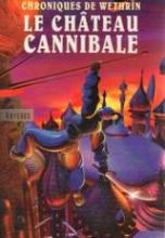 Chroniques de Wethrïn, Tome 1 : Le château cannibale