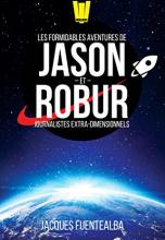 Les Formidables Aventures de Jason et Robur, journalistes extra-dimensionnels