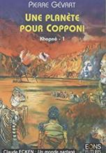 Khopnê, Tome 1 : Une Planète pour Copponi