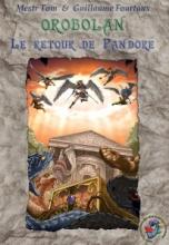 Orobolan, Voyages en Orobolan, tome 6 : Le retour de Pandore