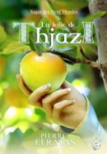 Sagas des neufs mondes, tome 4 : La folie de Thjazi
