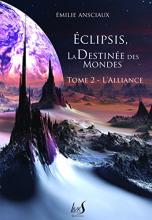 Eclipsis, la Destinée des Mondes - Tome 2 : L'Alliance