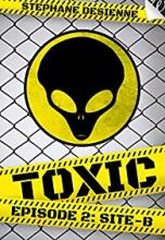Toxic, Saison 1, Épisode 2 : Site-B