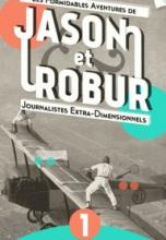 Les Formidables Aventures de Jason et Robur, tome 1 : Malheur au vaincu