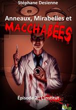 Anneaux, mirabelles et macchabées, Épisode 2 : L'institut