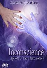 Inconscience, tome 2 - Entre deux mondes