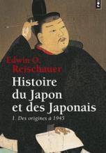 Histoire du Japon et des japonais Tome 1 : Des origines à 1945