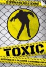 Toxic, Saison 1, Épisode 3 : Liaisons Dangereuses