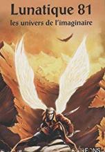 Lunatique, N° 81 : les univers de l'imaginaire