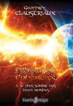 Les Royaumes Éphémères - Tome 5 : Le Plus Sombre des Deux Mondes
