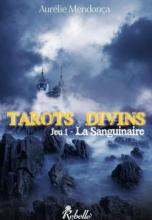 Tarots Divins, tome 1 : La Sanguinaire