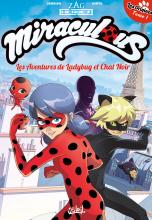Miraculous Tome 1 : Les origines. Partie 1, Les aventures de Ladybug et Chat Noir