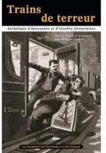 Trains de Terreur - Anthologie d'Epouvante et d'Insolite Ferroviaires