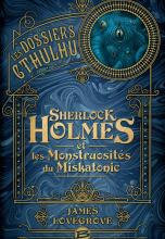 Les Dossiers Cthulhu Tome 2 : Sherlock Holmes et les monstruosités du Miskatonic