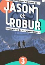 Les Formidables Aventures de Jason et Robur, tome 3 : L'Abominable Homme des Neiges