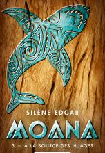 Moana, tome 3 : A la source des nuages
