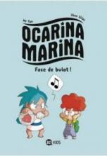 Ocarina Marina, tome 1 : Face de bulot !