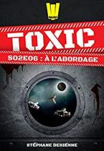 Toxic, Saison 2, Tome 6 : À l'abordage